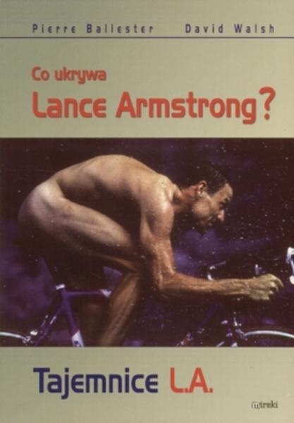 tajemnice-l-a-co-ukrywa-lance-armstrong-pierre-ballester-david-walsh-
